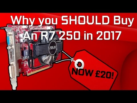 Why you SHOULD buy an R7 250 in 2017 // The Low Power Consumption King.