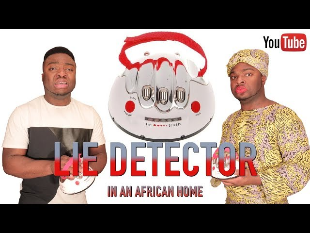 AFRICAN HOME: LIE DETECTOR