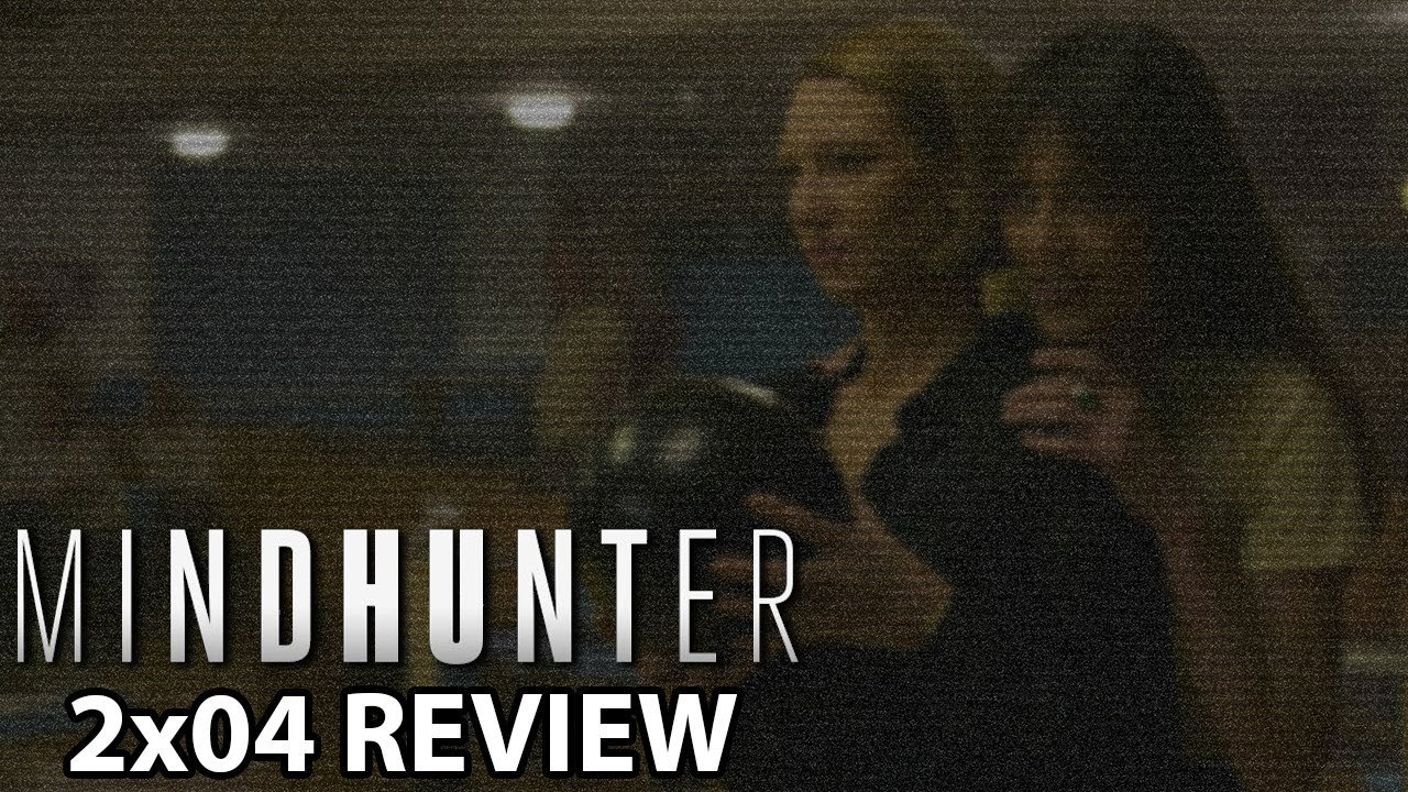 Download Mindhunter Season 2 Episode 4 Review/Discussion