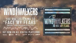Wind Walkers - &quotFace My Fears&quot (Hikaru Utada &amp Skrillex Cover)