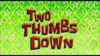 SpongeBob Original Composition - Two Thumbs Down (song)