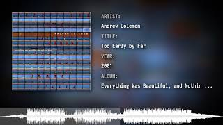 Andrew Coleman - Too Early by Far