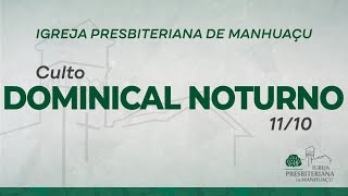 Culto Dominical Noturno - 11/10/20
