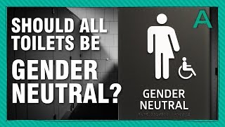 Should all Toilets be Gender Neutral?
