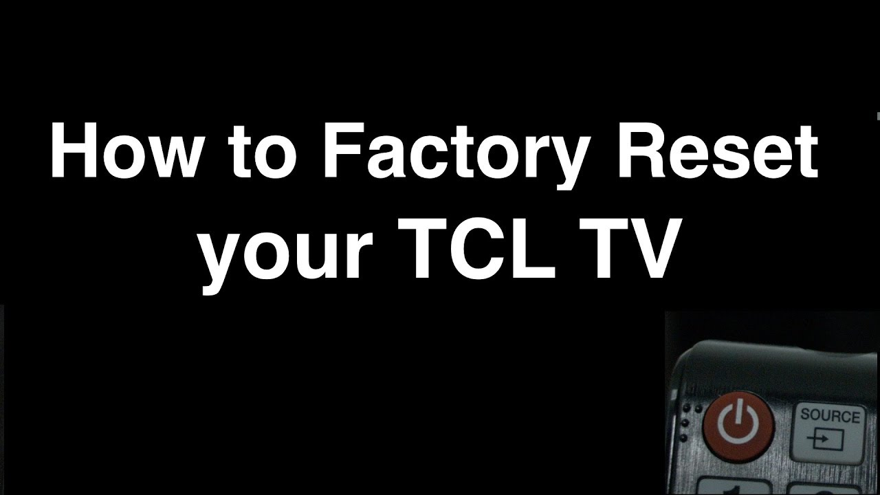How to Factory Reset TCL TV - Fix it Now