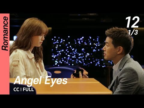 [CC/FULL] Angel Eyes EP12 (1/3) | 엔젤아이즈