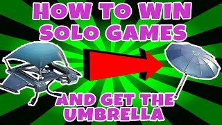 FORTNITE HOW TO WIN SOLO GAMES AND HOW TO GET THE UMBRELLA (Tips & Tricks) - Fortnite Battle Royale