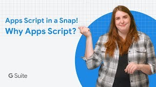 Overview of the power of Apps Script - Apps Script in a Snap