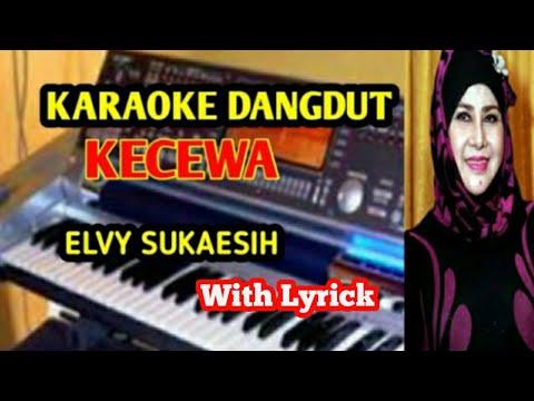 Karaoke DANGDUT Kecewa Elvy Sukaesih
