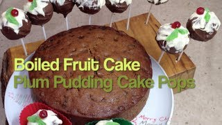 Boiled Fruit Cake And Plum Pudding Cake Pops Video Recipe Cheekyricho