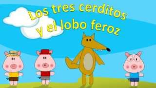 Los tres cerditos y el lobo feroz en español - Cuentos Infantiles - Cuentos Clásicos para niños