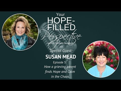 Hope for the grieving parent: how to help a grieving friend with Susan Mead - Episode 3