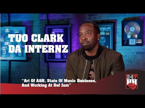 Tuo Clark  Art Of A&R, State of Music Business, & Working At Def Jam 247HH Exclusive