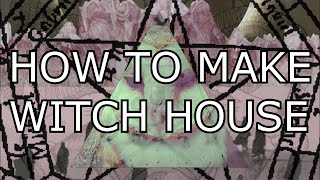 HOW TO MAKE WITCH HOUSE