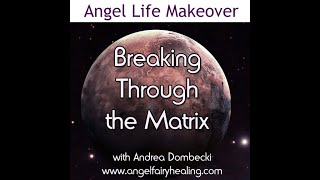 Breaking Through the Matrix with Your Angels
