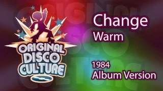 Change - Warm (Album version - 1984)
