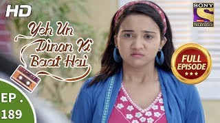 Yeh Un Dinon Ki Baat Hai - Ep 189 - Full Episode - 24th May, 2018