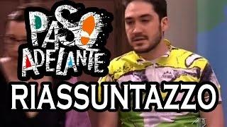 Paso Adelante - RIASSUNTAZZO BRUTTO BRUTTO