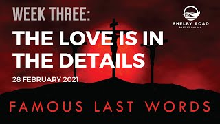 Famous Last Words, Week Three: The Love Is In The Details