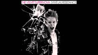 The Velvet Supernova - (Vive La) Resistance [radio edit]