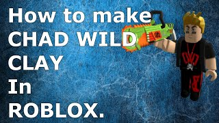 How to make Chad Wild Clay's Avatar in ROBLOX for FREE.