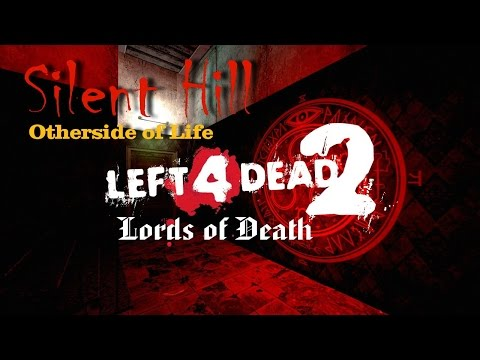 Left 4 Dead 2 - SILENT HILL: OTHERSIDE OF LIFE - Expert Realism, No Restarts [720p 60fps] (LoD)