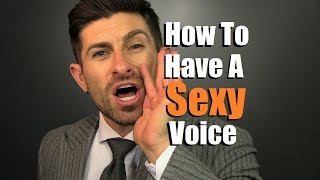 How To Have A Sexy Voice | Developing A DEEPER Voice | Manly Voice Tips thumbnail
