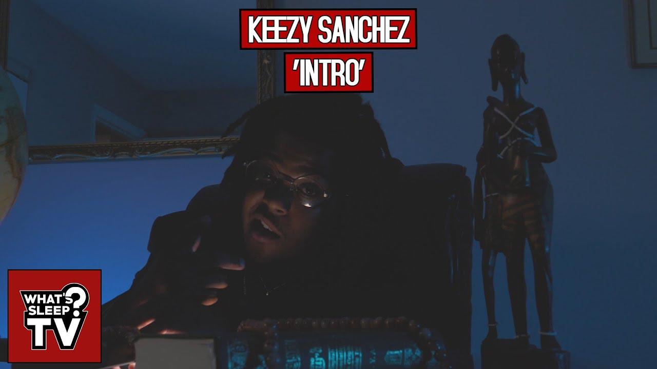 Keezy Sanchez - Intro