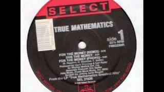 True Mathematics - For The Money (Phone)