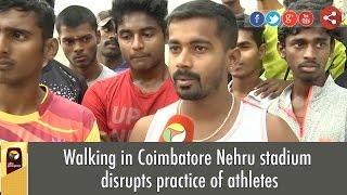 Walking in Coimbatore Nehru stadium disrupts practice of athletes