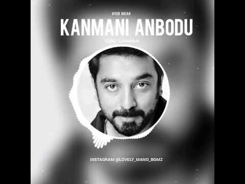 Kanmani anbodu love bgm Guna #gb bgm's