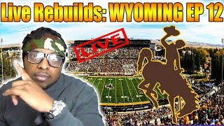 Live Rebuilds: Wyoming - Road to a National Championship Ep 12