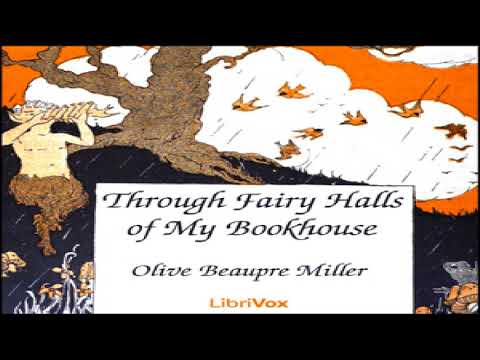 Through Fairy Halls of My Bookhouse | Olive Beaupre Miller, Various | Children's Fiction | 1/8