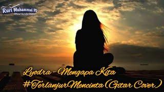 Lyodra - Mengapa Kita #TerlanjurMencinta |Gitar Cover