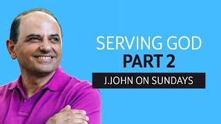 J.John on Sundays // Serving God (Part 2)|J.John