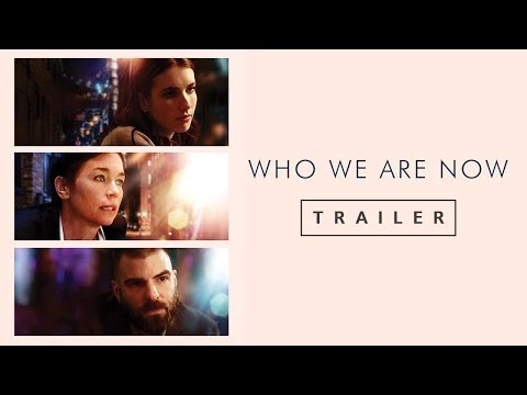 Who We Are Now - Official Trailer