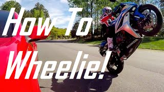 How To Do A Wheelie on a StreetBike!: Honda CBR600RR