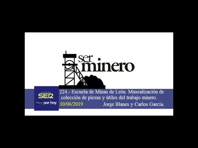 224.- ESCUELA DE MINAS DE LEÓN. MUSEALIZACIÓN DE COLECCIÓN DE PIEZAS Y ÚTILES DEL TRABAJO MINERO.
