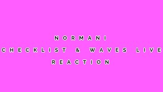 NORMANI - CHECKLISTWAVES (LIVE) - REACTION