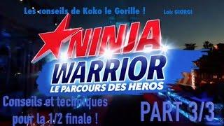 Ninja warrior - conseils et techniques pour la 1/2 finale - part 3