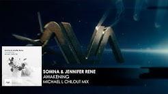 Somna & Jennifer Rene - Awakening (Michael L Chillout Mix)