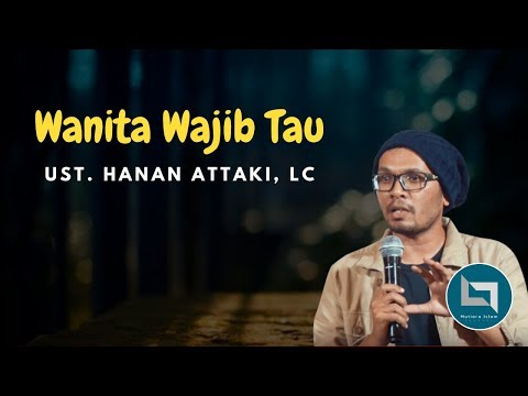 Ustadz Hanan Attaki Terbaru 2018 Nasehat Untuk Wanita