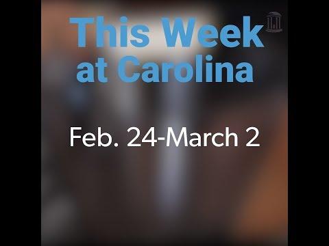 This Week at Carolina | Feb. 24-March 2