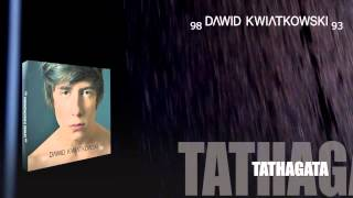 Dawid Kwiatkowski - Tathagata