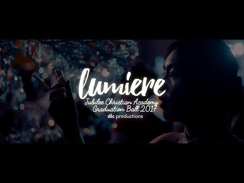 """Lumiere"" - Jubilee Christian Academy Batch 2017 Gradball"