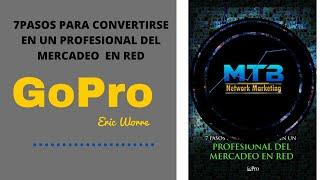 Go Pro (Audio Libro)7 pasos para convertirse en un profesional del mercadeo en red.