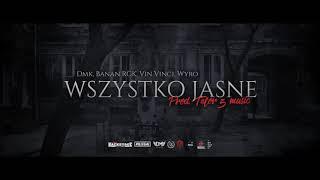 Dmk, Banan RGK, Vin Vinci, Wyro - WSZYSTKO JASNE // Prod. Telor'z Music.