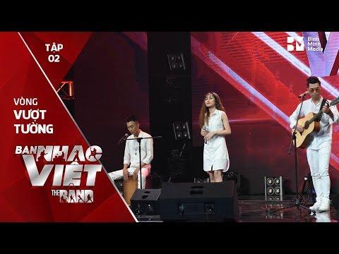 20 Qua Lâu Rồi - Dual Band // Tập 2 vòng Vượt Tường | The Band - Ban Nhạc Việt 2017