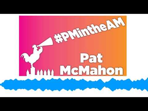 Pat McMahon - Pat McMahon in the Morning Full Show for 3-12-19