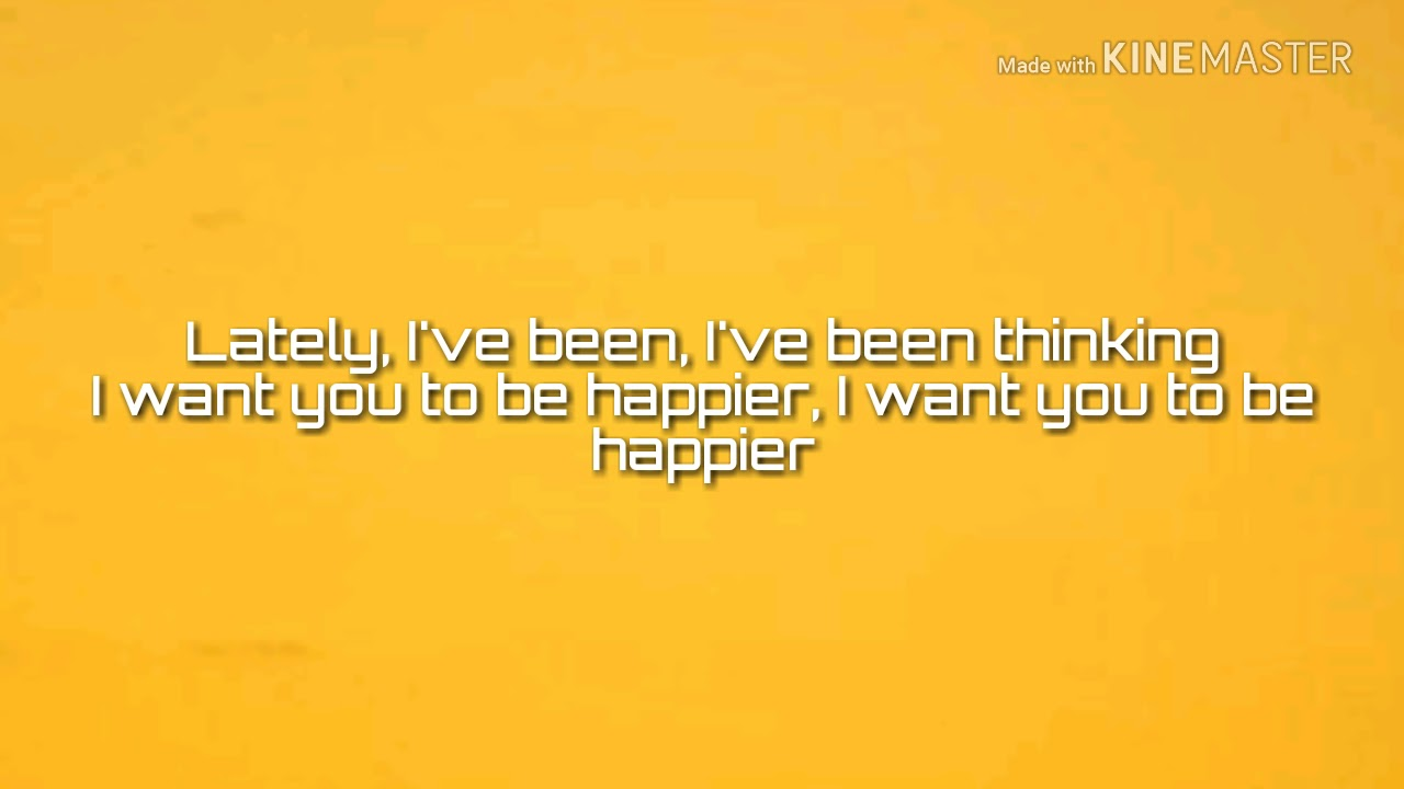 i want you to be happier